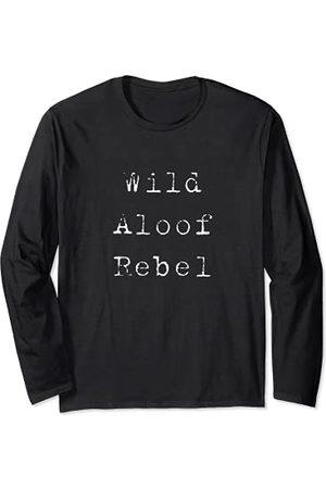 Funny Cute Joke Wild Aloof Rebel Words On Tee White Font Funny Manche Longue